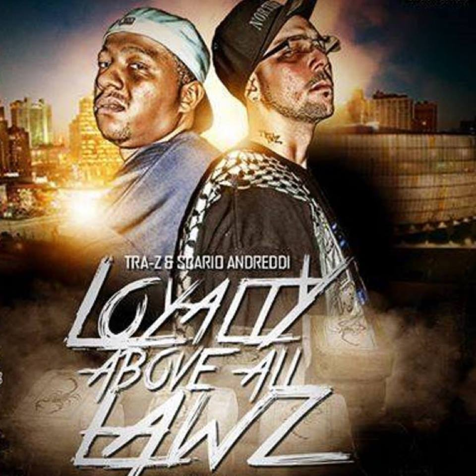 Tra Z & Scario Andreddi Loyalty Above All Lawz