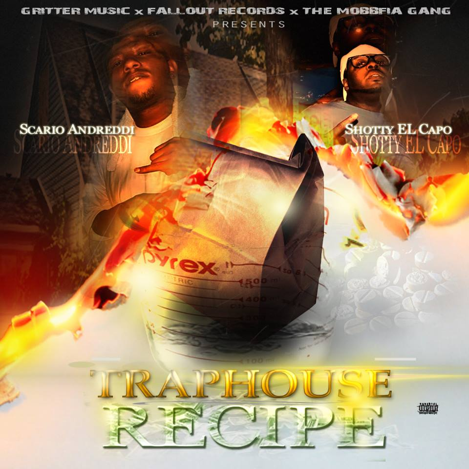 Scario Andreddi & Shotty El Capo – Traphouse Recipe