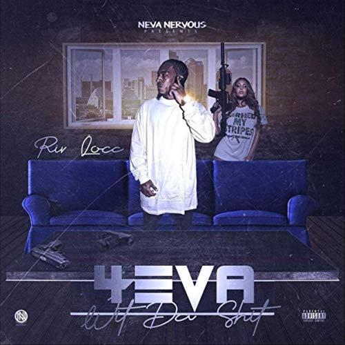 Riv Locc – 4 Eva Wit DaShit