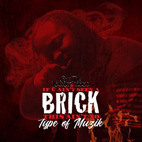 Cw Da Youngblood – If You Ain't Seen A Brick This Ain't Yo Type OfMuzik