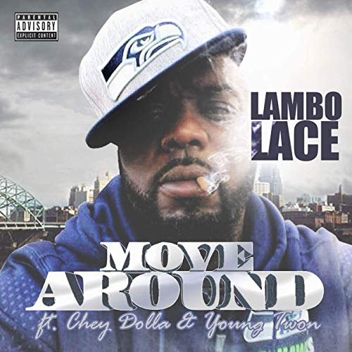 Lambo Lace ft Chey Dolla & Young Twon – Move Around