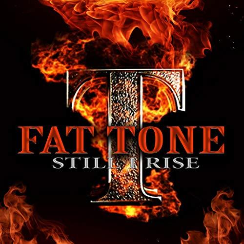 Fat Tone – Still IRise