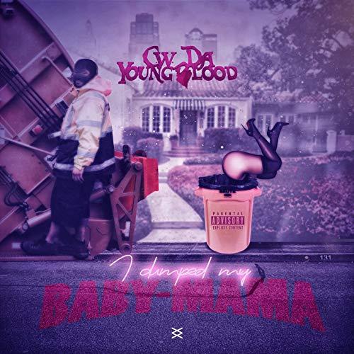 CW Da Youngblood – I Dumped My BabyMama