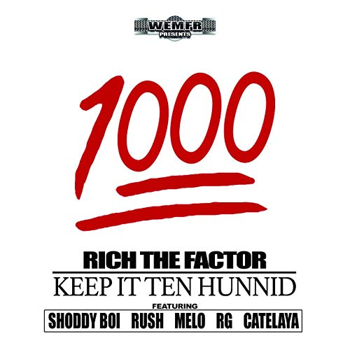 Rich The Factor – 1000 (Keep It Ten Hunnid)