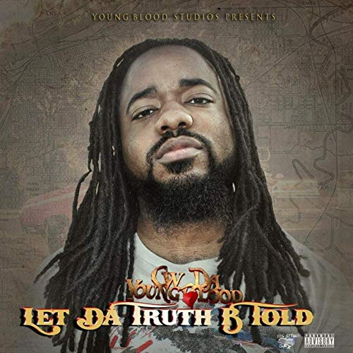 CW Da Youngblood – Let The Truth BTold