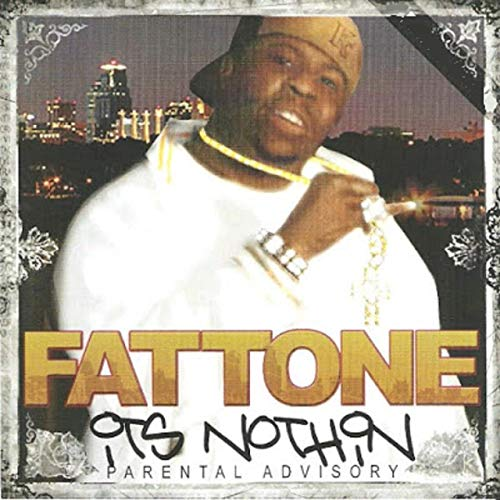 Fat Tone – It's Nothin