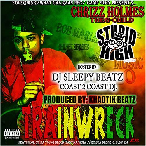 Chrizz Holmes –Trainwreck