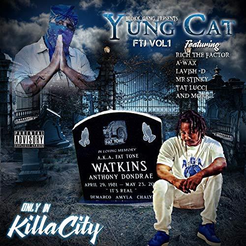 Yung Cat – Only In Killa City Ftj, Vol.1