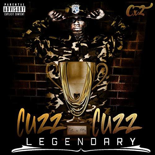 Cuzz Cuzz –Legendary