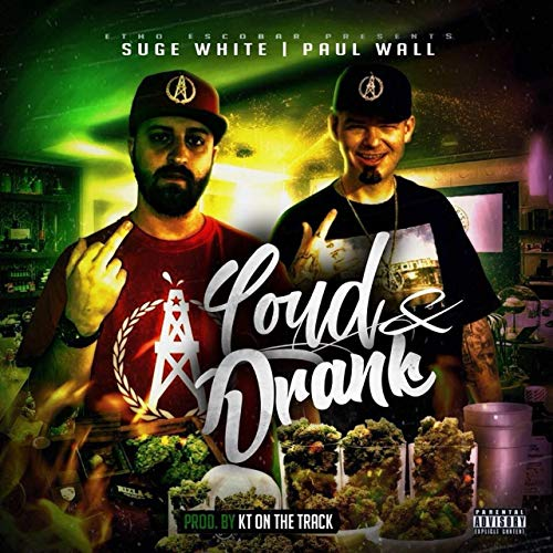 Etho Escobar feat. Paul Wall – Loud andDrank
