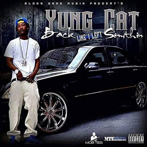 Yung Cat – Back Like I LeftSomthin