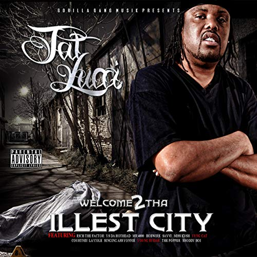 Tat Lucci – Welcome 2 Tha Illest City
