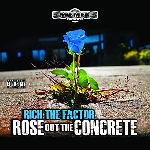 Rich The Factor – Rose Out The Concrete