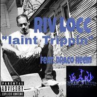 Riv Locc ft Draco Heem - Iant Trippin