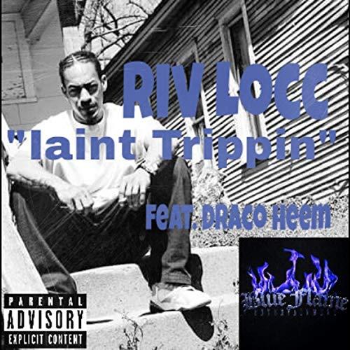 Riv Locc ft Draco Heem – IantTrippin
