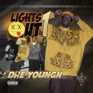 DRE YOUNGN – LIGHTS OUT1