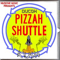 DUCOH - PIZZAH SHUTTLE N KUSH