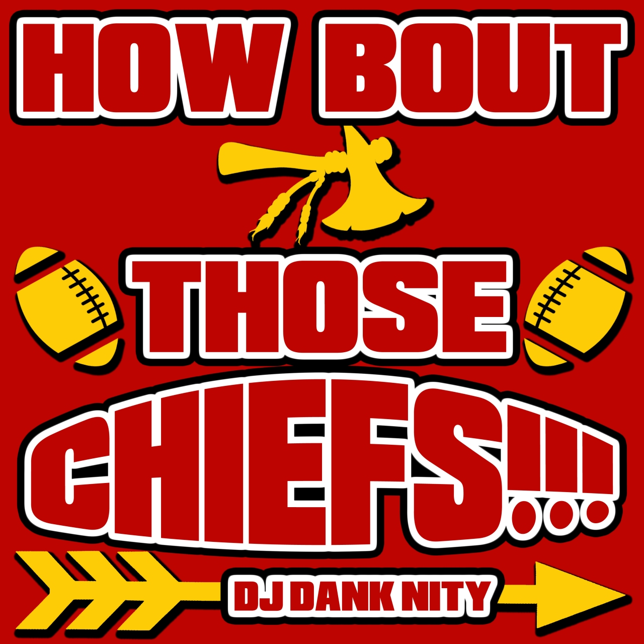 DJ Dank Nity – How Bout Those ChiefsTheme